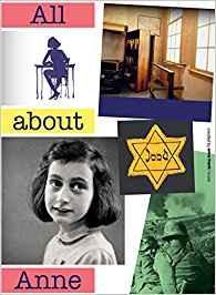 All about Anne by Menno Metselaar and Piet van Ledden : Anne Frank's life story...