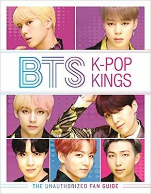 BTS K-pop Kings : the unauthorized fan guide by Helen Brown