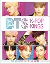 BTS K-pop Kings : the unauthorized fan guide by Helen Brown