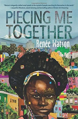 Piecing me together by Renée Watson.
